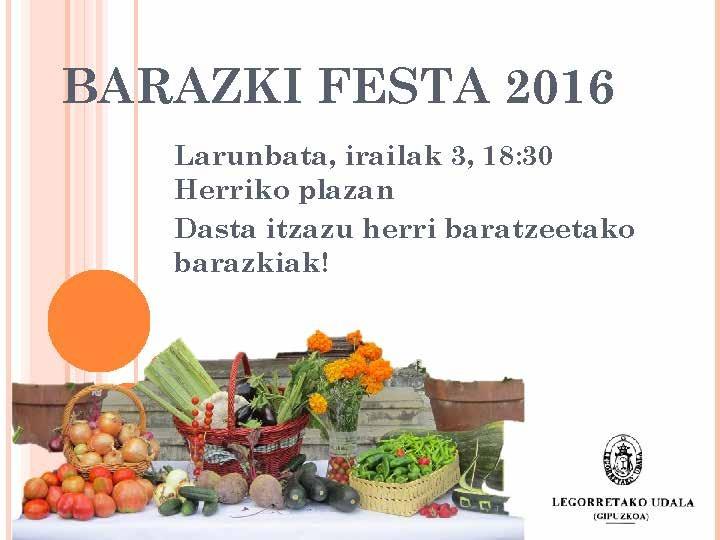 Barazki festa izango da larunbatean